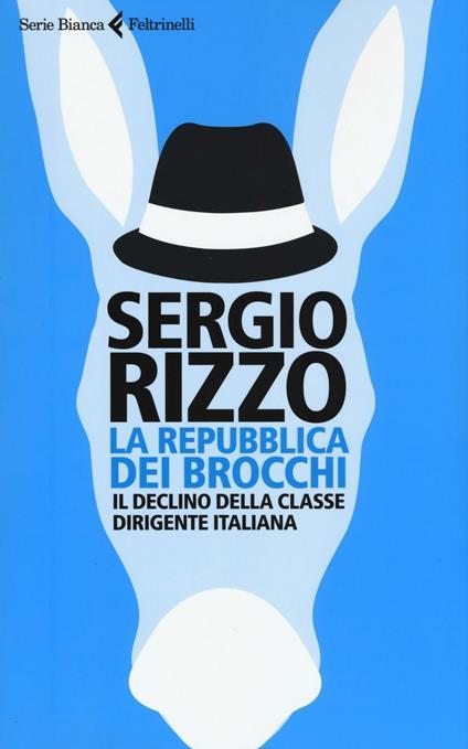La repubblica dei brocchi. Il declino della classe dirigente italiana - Sergio Rizzo - copertina