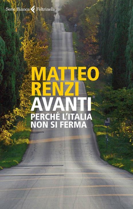 Avanti. Perché l'Italia non si ferma - Matteo Renzi - copertina
