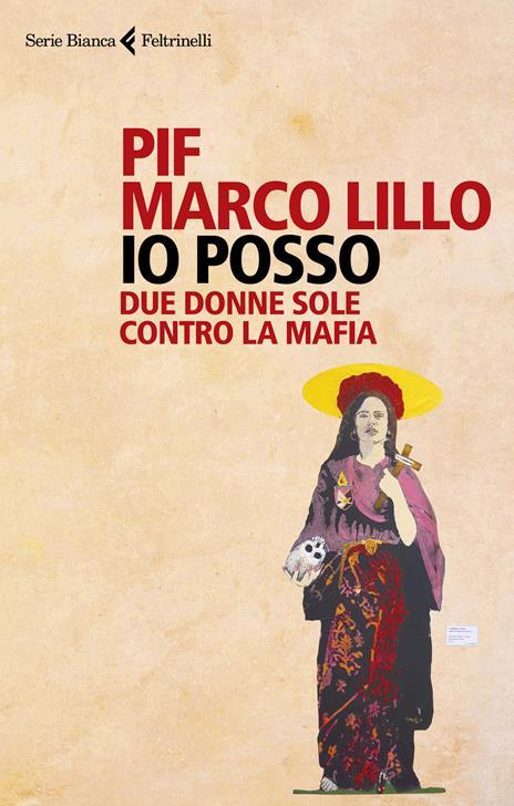 Io posso. Due donne sole contro la mafia - Pif,Marco Lillo - 2