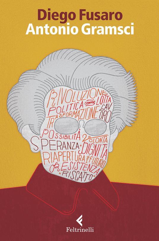 Antonio Gramsci. La passione di essere nel mondo - Diego Fusaro - copertina