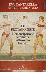Le protagoniste. L'emancipazione femminile attraverso lo sport