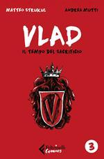 Vlad. Vol. 3: tempo del sacrificio, Il.