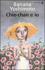 Chie-chan e io