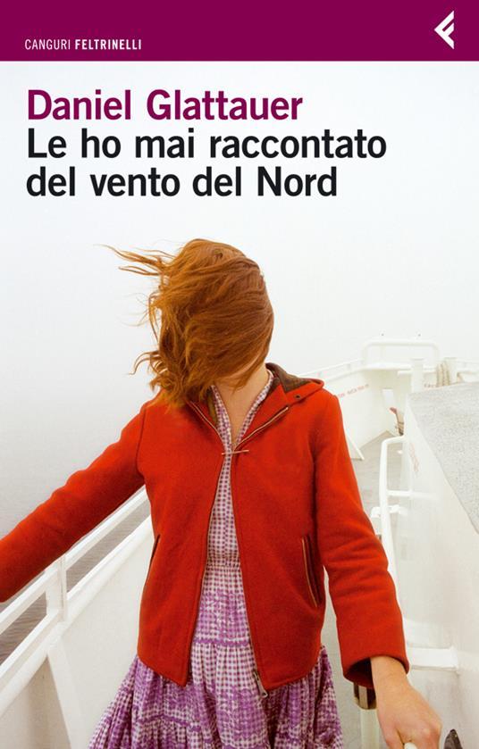 Le ho mai raccontato del vento del Nord - Daniel Glattauer - 3
