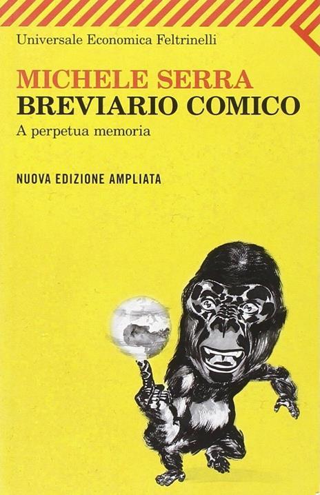 Breviario comico. A perpetua memoria - Michele Serra - 2