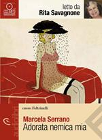 Adorata nemica mia letto da Rita Savagnone. Audiolibro. CD Audio formato MP3