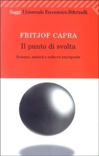 Il punto di svolta. Scienza, società e cultura emergente - Fritjof Capra - copertina
