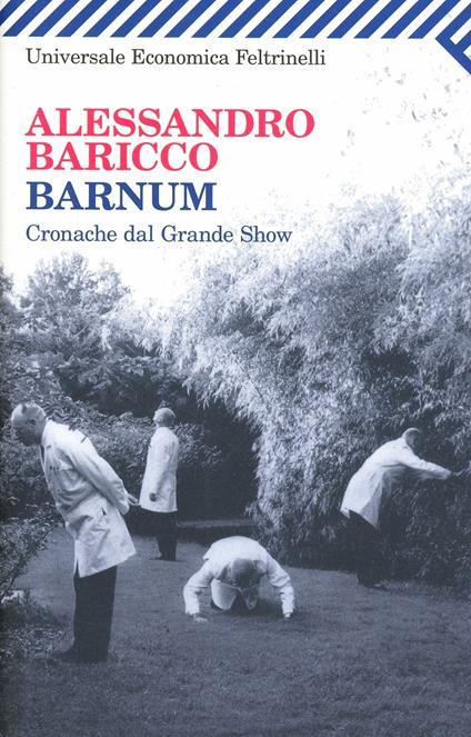 Barnum. Cronache dal grande show -  Alessandro Baricco - copertina