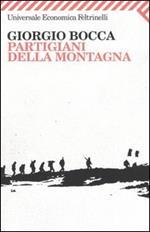 Partigiani della montagna. Vita delle divisioni «Giustizia e Libertà » del cuneese