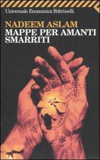 Mappe per amanti smarriti - Nadeem Aslam - copertina