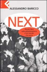 Next. Piccolo libro sulla globalizzazione e sul mondo che verrà - Alessandro Baricco - copertina