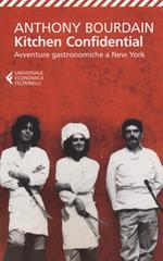 Kitchen confidential. Avventure gastronomiche a New York