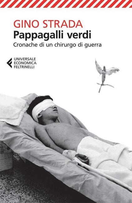 Pappagalli verdi. Cronache di un chirurgo di guerra - Gino Strada - copertina