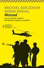 Mossad. Le più grandi missioni del servizio segreto israeliano