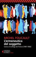 L' ermeneutica del soggetto. Corso al Collège de France (1981-1982)