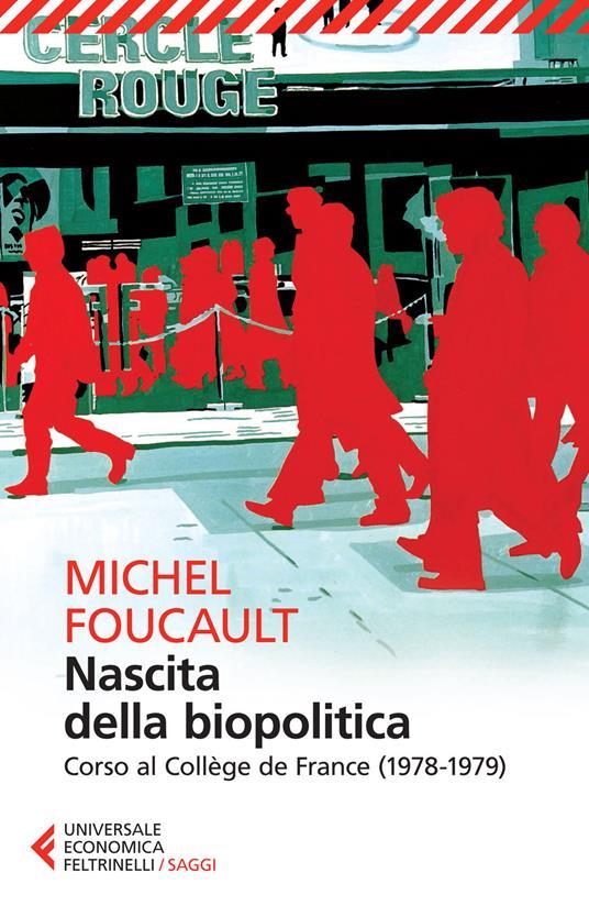 Nascita della biopolitica. Corso al Collège de France (1978-1979) - Michel Foucault - copertina