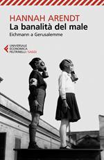 La banalità del male. Eichmann a Gerusalemme