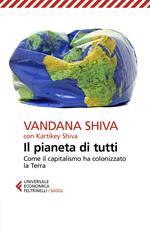 Il pianeta di tutti. Come il capitalismo ha colonizzato la Terra