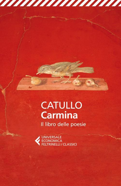 Carmina. Il libro delle poesie. Testo latino a fronte - G. Valerio Catullo - copertina