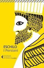 I persiani. Testo greco a fronte. Ediz. illustrata