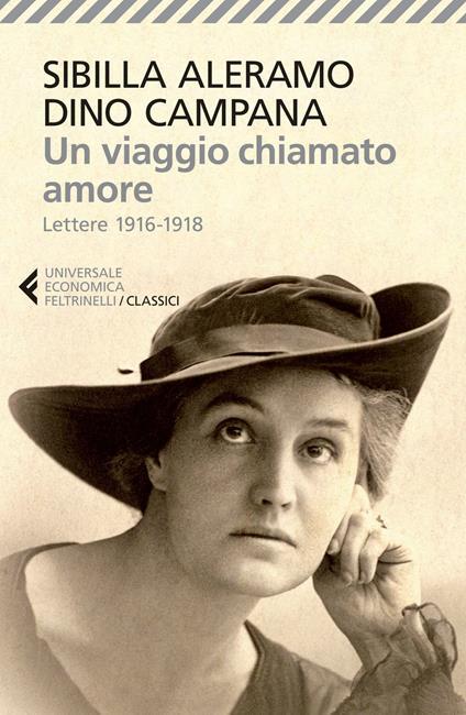 Un viaggio chiamato amore. Lettere (1916-1918) - Sibilla Aleramo,Dino Campana - copertina