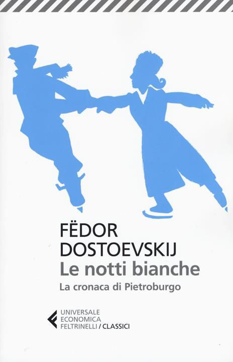 Le notti bianche-La cronaca di Pietroburgo - Fëdor Dostoevskij - copertina