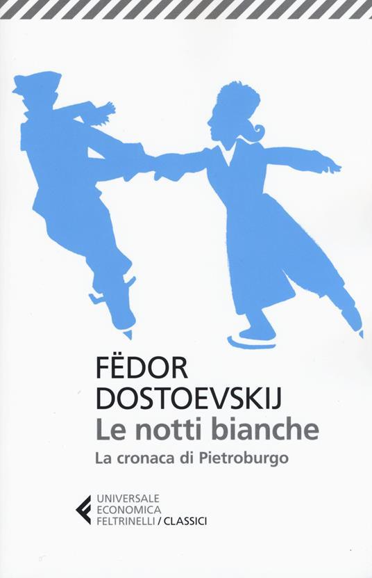 Le notti bianche-La cronaca di Pietroburgo - Fëdor Dostoevskij - 2