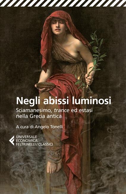 Negli abissi luminosi. Sciamanesimo, trance ed estasi nella Grecia antica - copertina
