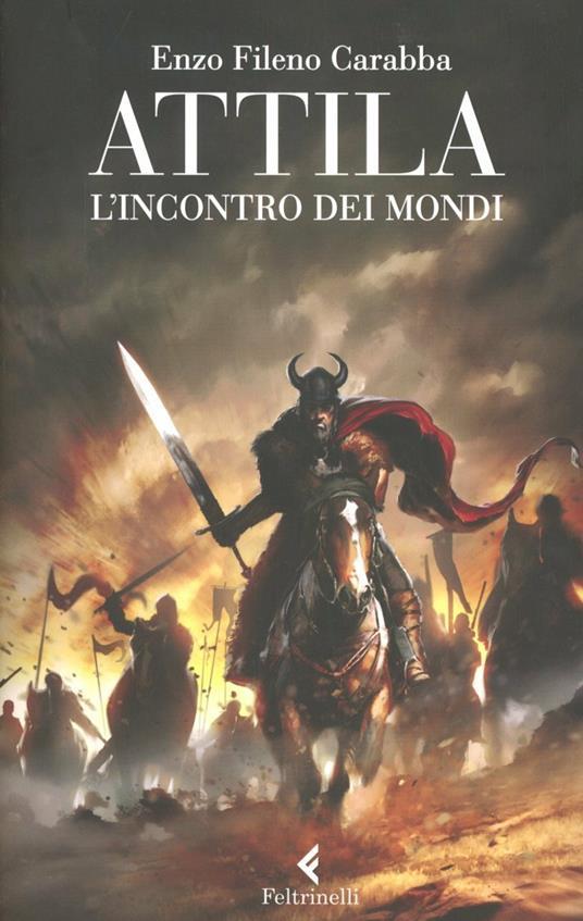 Attila. L'incontro dei mondi - Enzo Fileno Carabba - copertina