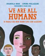 We are all human. 15 parole che non fanno rima con razzismo