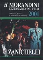 Il Morandini. Dizionario dei film 2001. Con CD-ROM