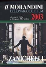 Il Morandini. Dizionario dei film 2003