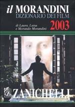 Il Morandini. Dizionario dei film 2003. Con CD-ROM