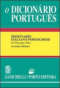 O Dicionário portugues. Dizionario portoghese-italiano, italiano-portoghese -  Giuseppe Mea - copertina