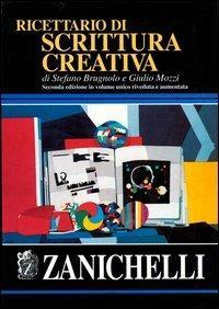 Ricettario di scrittura creativa - Stefano Brugnolo,Giulio Mozzi - copertina