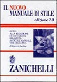 Il nuovo manuale di stile. Guida alla redazione di documenti, relazioni, articoli, manuali, tesi di laurea - Roberto Lesina - 2