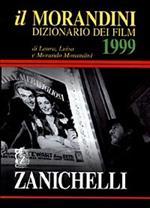 Il Morandini. Dizionario dei film 1999