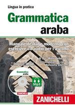 Grammatica araba. Manuale di arabo moderno con esercizi e CD Audio per l'ascolto. Con 2 CD Audio formato MP3. Vol. 1
