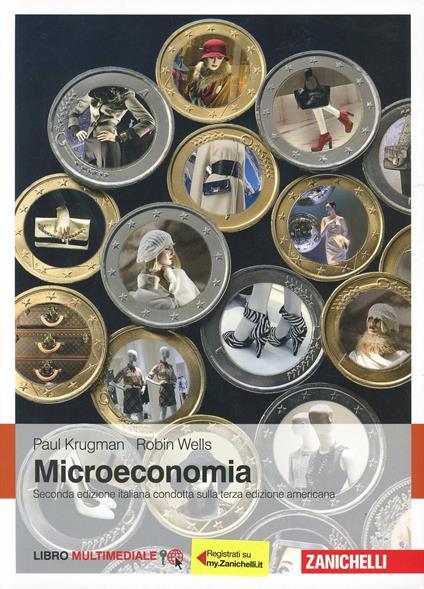 Microeconomia. Con Contenuto digitale (fornito elettronicamente) - Paul R. Krugman,Robin Wells - copertina