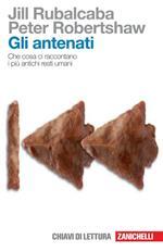 Gli antenati. Che cosa ci raccontano i più antichi resti umani