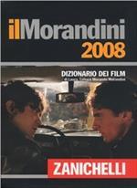 Il Morandini 2008. Dizionario dei film