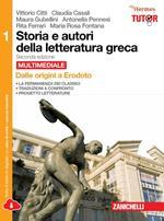 Storia e autori della letteratura greca. Con espansione online. Vol. 1: Dalle origini a Erodoto.