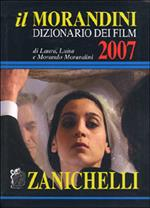 Il Morandini 2007. Dizionario dei film