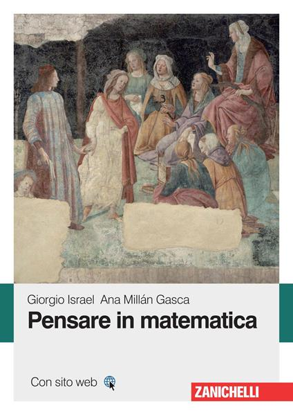 Pensare in matematica - Giorgio Israel,Ana Millán Gasca - ebook