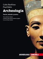Archeologia. Teoria, metodi e pratica. Con e-book