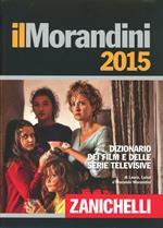 Il Morandini 2015. Dizionario dei film e delle serie televisive. Con DVD-ROM. Con aggiornamento online