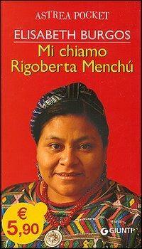 Mi chiamo Rigoberta Menchù - Elisabeth Burgos - copertina