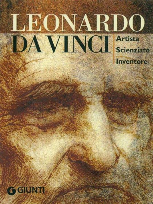 Leonardo da Vinci. Artista scienziato inventore. Ediz. illustrata - Simona Cremante - copertina