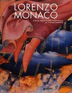 Lorenzo Monaco. Dalla tradizione giottesca al Rinascimento. Firenze Galleria dell'Accademia 9 maggio-24 settembre 2006