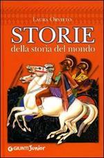 Storie della storia del mondo. Ediz. illustrata